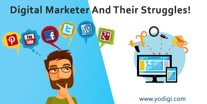 Digital Marketer And Their Struggles!