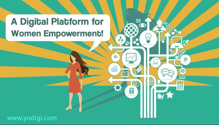 A Digital Platform For Women Empowerment!