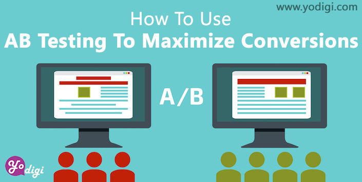 How to Use A/B Testing to Maximize Conversions