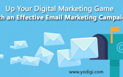 Up Your Digital Marketing Game With an Effective Email Marketing Campaign
