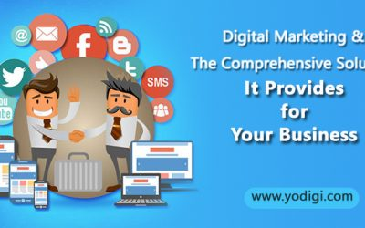 Digital Marketing And The Comprehensive Solution it Provides For Your Business