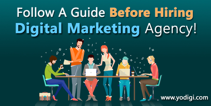 Follow A Guide Before Hiring A Digital Marketing Agency!