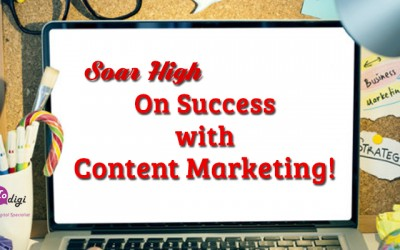 Soar High On Success With Content Marketing!