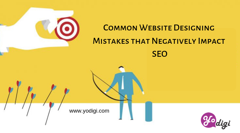 Common Website Designing Mistakes that Negatively Impact SEO